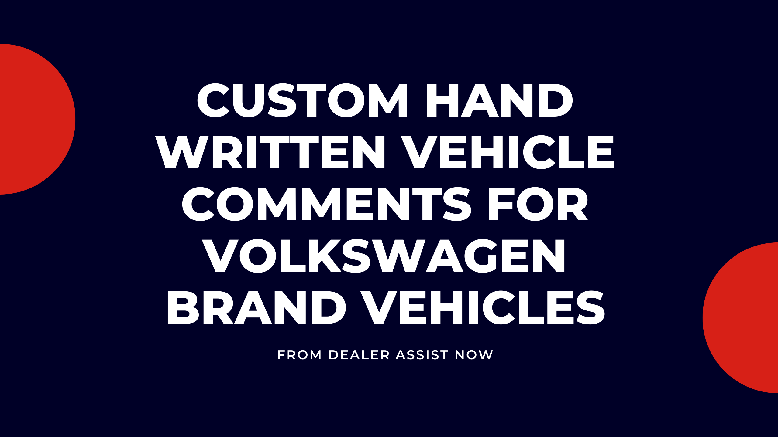 Custom Hand Written Vehicle Comments for Volkswagen Brand Vehicles