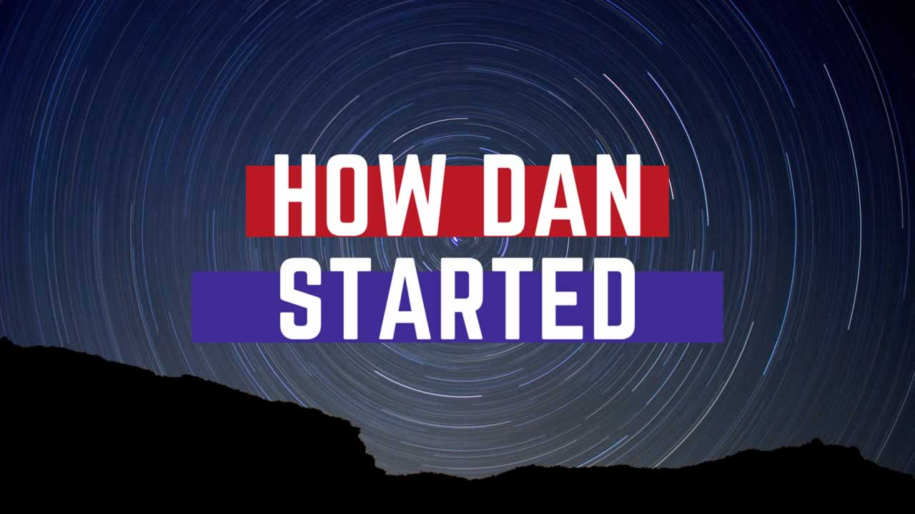 How daN Started